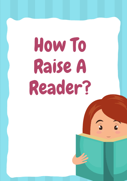 How to Raise a reader?