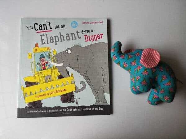 REVIEW: You Can't Let An Elephant Drive A Digger By Patricia Cleveland