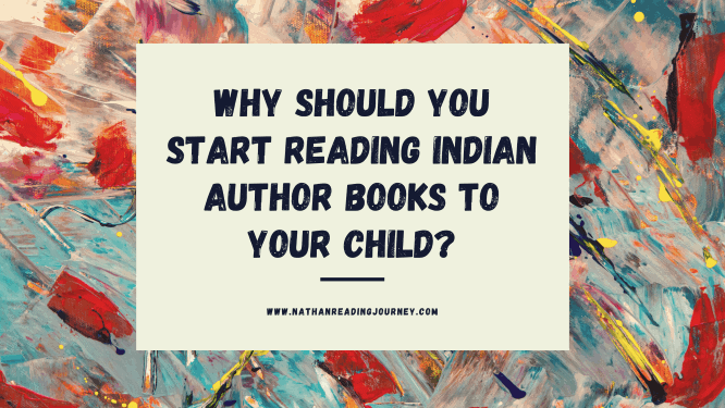 why should you start reading indian author books to your child?