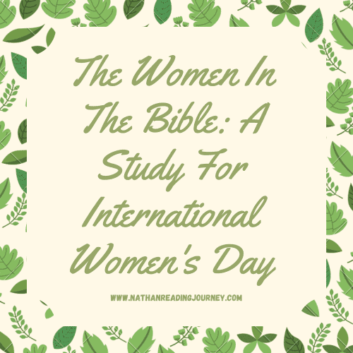 The Women In The Bible: A Study For International Women's Day