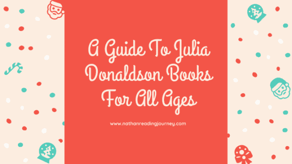 A Guide To Julia Donaldson Books For All Ages
