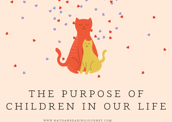 The Purpose Of Children In Our Life