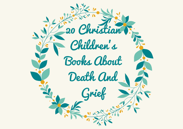 20 Christian Children's Books About Death And Grief
