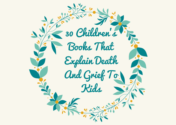 30 Children's Books That Explain Death And Grief To Kids