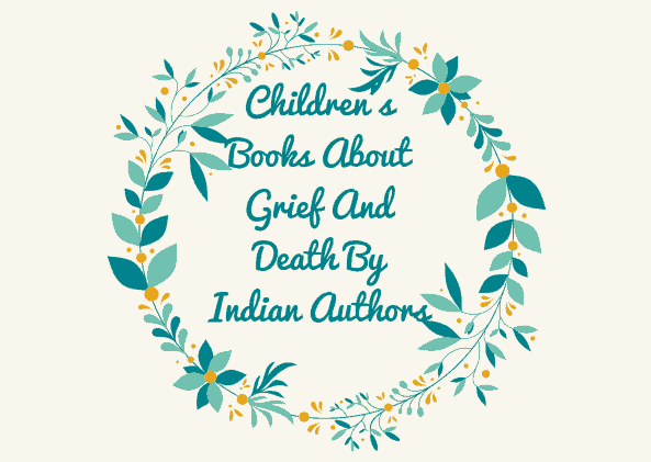 Children's Books About Grief And Death By Indian Authors